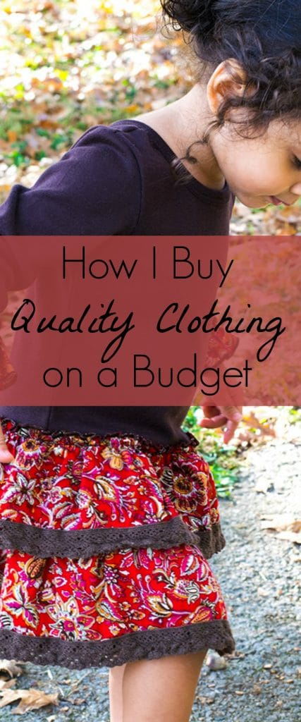 Discover how I am able to buy quality clothing for a family of four on a budget